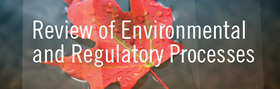 Review of Environmental and Regulatory Processes