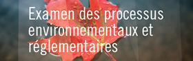 Examen des processus environnementaux et réglementaires