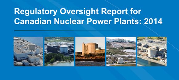 Regulatory Oversight Report for Canadian Nuclear Power Plants: 2014