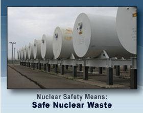 Nuclear Safety Means: Safe Nuclear Waste